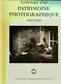 Anthologie d'un Patrimoine Photographique, 1847-1926.