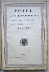 Recueil Des Divers Caractères, Vignettes et Ornemens [sic] de La Fonderie et Imprimerie J.F. Gillé.