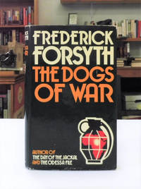 The Dogs of War by  Frederick Forsyth - First Edition - from Back Lane Books (Member of IOBA) (SKU: 3436)
