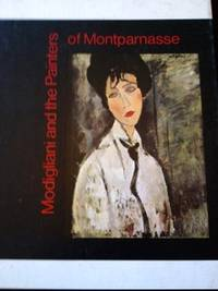 Modigliani and the Painters of Montparnasse by Hubbard, Helen - 1970