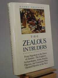 The Zealous Intruders: The Western Rediscovery of Palestine