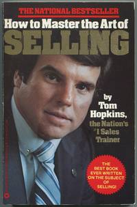 How to Master the Art of Selling: Second Edition by  Tom HOPKINS - Paperback - 1982 - from Between the Covers- Rare Books, Inc. ABAA (SKU: 181232)