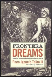Frontera Dreams: A Hector Belascoaran Shayne Detective Novel