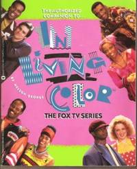 IN LIVING COLOR The Authorized Companion to the Fox Tv Series
