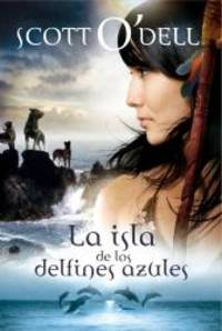 image of La isla de los delfines azules / Island of the Blue Dolphins (Spanish Edition)