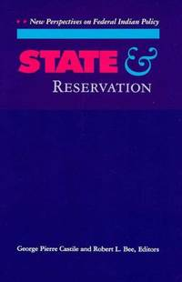 State and Reservation : New Perspectives on Federal Indian Policy