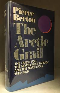 image of The Arctic Grail; The Quest for the North West Passage and the North Pole, 1818-1909