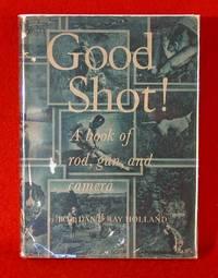 Good Shot! A book of rod, Gun and camera