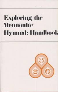 Exploring the Mennonite Hymnal: Handbook