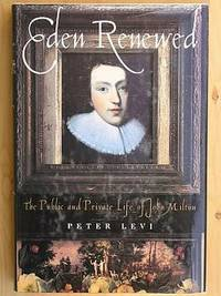 EDEN RENEWED: The Public and Private Life of John Milton by  Peter Levi - First U.S. Edition 1st Printing - 1997 - from Joe Staats, Bookseller and Biblio.co.uk