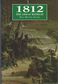 1812 The Great Retreat, As Told By Survivors