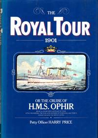 The Royal Tour 1901 : Or, the Cruise of the H.M.S. Ophir