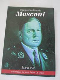UN ARGENTINO LLAMADO MOSCONI (Spanish Edition)