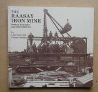 The Raasay Iron Mine 1912-1942: Where Enemies Became Friends.