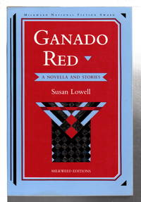 GANADO RED: A Novella and Short Stories. by  Susan Lowell - Paperback - (1991) - from Bookfever.com, IOBA and Biblio.co.nz
