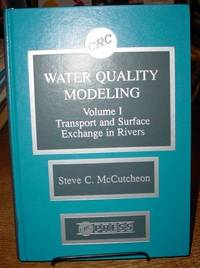 Water Quality Modeling:   River Transport and Surface Exchange, Volume I