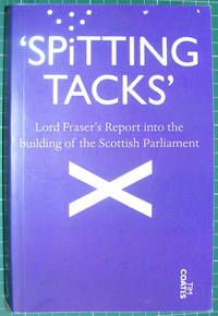 'Spitting Tacks' Lord Frasers Report into the building of the Scottish Parliament
