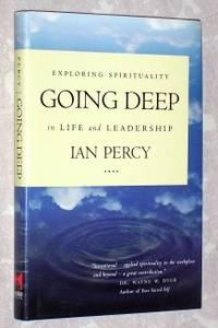 Going Deep, Exploring Spirituality in Life and Leadership