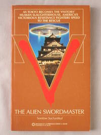 V: The Alien Swordmaster by  Somtow (S.P.) Sucharitkal - Paperback - First Edition - 1985 - from Mind Electric Books and Biblio.com