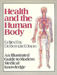 Health and the Human Body: An Illustrated Guide to Modern Medical Knowledge