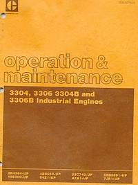 Caterpillar.  Operation & Maintenance. 3304, 3306 3304B and 3306B Industrial Engines