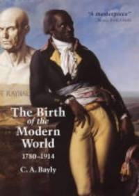 image of The Birth of the Modern World, 1780-1914: Global Connections and Comparisons (Blackwell History of the World)