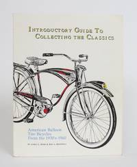 image of Introductory Guide to Collecting the Classics: American Balloon Tire Bicycles From the 1930s-1960