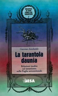 La tarantola daunia. Relazioni inedite sul tarantismo nella Puglia settentrionale.