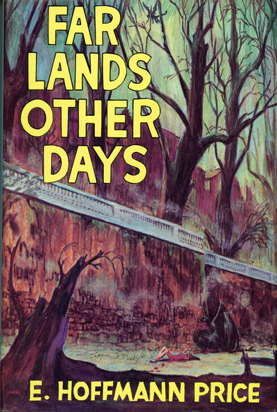 Chapel Hill, North Carolina: Carcosa, 1975. Large octavo, cloth. First edition. Omnibus collection o...