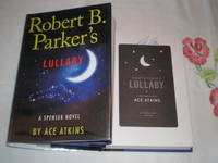 Robert B. Parker's Lullaby (Spenser): Signed by  Ace Atkins - Signed First Edition - 2012 - from skylarkerbooks and Biblio.com