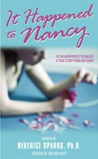 It Happened to Nancy : A True Story from Her Diary by Beatrice Sparks - 2004