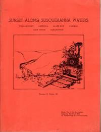 Sunset Along Susquehanna Waters: Williamsport, Leetonia, Slate Run Cammal, Glen Union, Gleasonton...