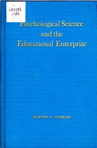 Psychological Science and the Educational Enterprise