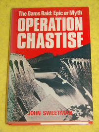 Operation Chastise, The Dams Raid: Epic or Myth