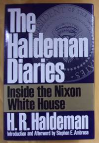 The Haldeman Diaries: Inside the Nixon White House by  H. R Haldeman - First Edition - 1994 - from Book Nook and Biblio.com