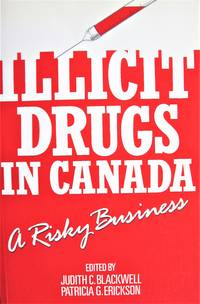 Illicit Drugs in Canada. a Risky Business