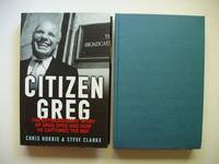 image of Citizen Greg  -  The Extraordinary Story of Greg Dyke and How He Captured the BBC