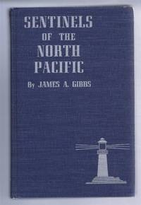 image of Sentinels of the North Pacific, The Story of the Pacific Coast Lighthouses and Lightships