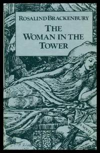 THE WOMAN IN THE TOWER by  Rosalind Brackenbury - First Edition - 1982 - from W. Fraser Sandercombe and Biblio.com