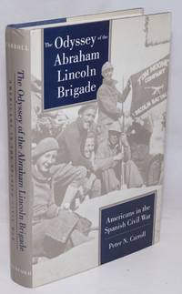 image of The odyssey of the Abraham Lincoln Brigade; Americans in the Spanish Civil War