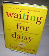 WAITING FOR DAISY: A Tale of Two Continents, Three Religions, Five Infertility Doctors, an Oscar,...