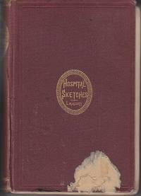 Hospital Sketches and Camp and Fireside Stories  [SCARCE]