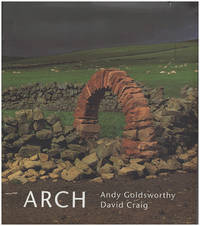 Andy Goldsworthy: Arch by  David  Andy; Craig - Hardcover - 1999 - from Diatrope Books and Biblio.com