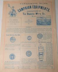 [Trade Catalogue] Campaign Equipments, Manufactured by The Domestic M'f'g. Co., Wallingford, Conn. Catalogue No. 114