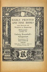 Catalogue 191/n.d.: Early printed and fine books, many with woodcuts or  engravings. Bibliography. by ROSENTHAL - HILVERSUM.LUDWIG - from Frits Knuf Antiquarian Books (SKU: 53128)