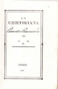 La cortigiana: poemetto romantico di C.R.R.