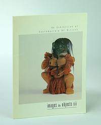 Images et Objects XII - An Exhibition of Work By British Columbia (B.C.) Artists, May 25-29, 1994