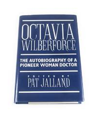 Octavia Wilberforce: The Autobiography of a Pioneer Woman Doctor