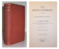 """Christian co-operation in actual life; or, """"United Brethren in Christ."""" A review of their origin and progress, and some of their elementary principles. In five parts."""