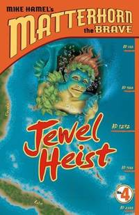 Jewel Heist (Matterhorn the Brave, Book 4)